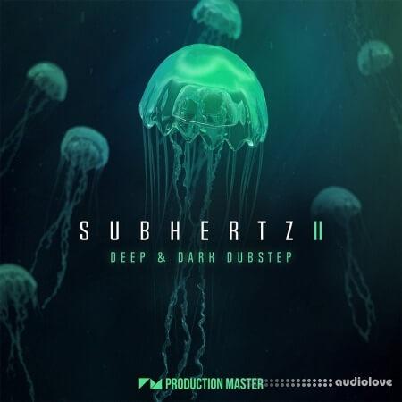 Production Master Subhertz 2 Deep And Dark Dubstep