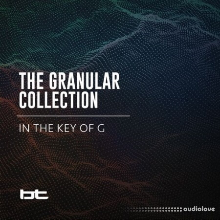 BT The Granular Collection In The Key Of G