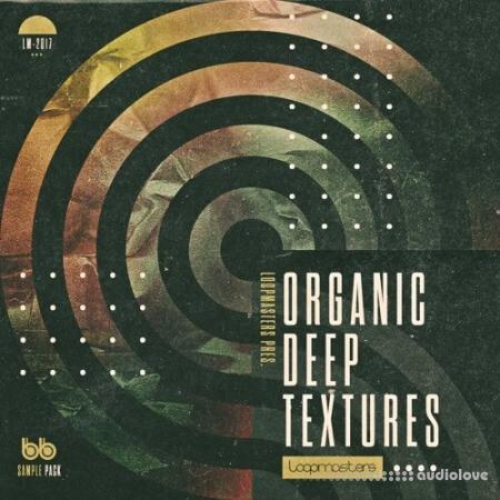 Loopmasters Organic Deep Textures WAV REX