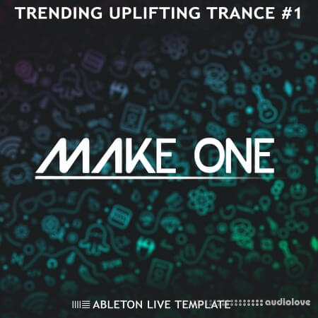 Make One Trending Uplifting Trance #1 (Ableton Live Template) DAW Templates