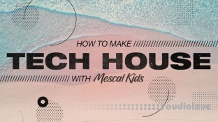 Sonic Academy How To Make Tech House with Mescal Kids