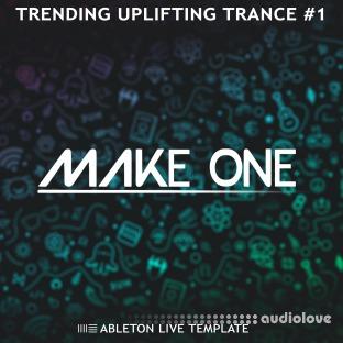 Make One Trending Uplifting Trance #1 (Ableton Live Template)