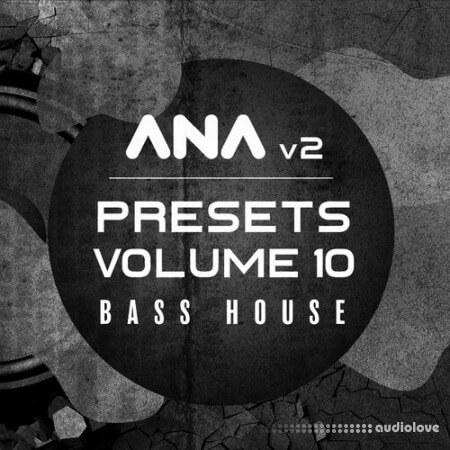 Sonic Academy ANA 2 Presets Vol.10 Bass House Synth Presets