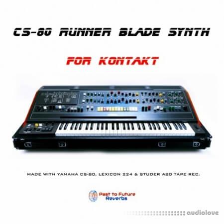 Past to Future Reverbs CS-80 Runner Blade Synth KONTAKT