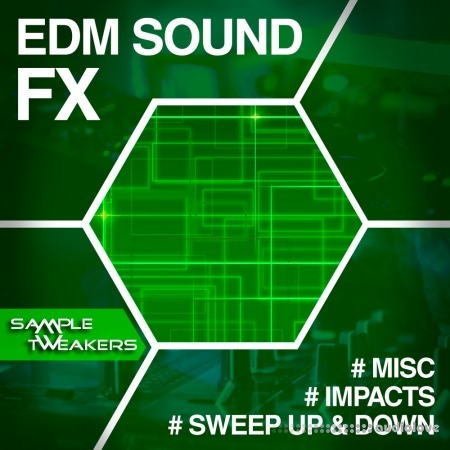 Sample Tweakers EDM Sound FX WAV