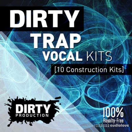 Dirty Production Dirty Trap Vocal Kits MULTiFORMAT