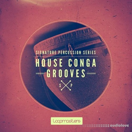 Loopmasters Signature Percussion House Conga Grooves WAV REX