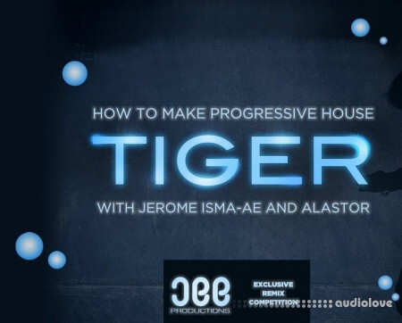 Sonic Academy How To Make Progressive House Tiger with Jerome Isma-Ae TUTORiAL