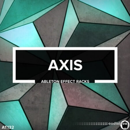 Audiotent AXIS Ableton Effect Racks collection Synth Presets