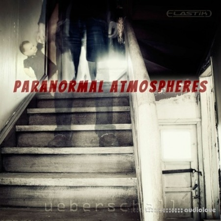 Ueberschall Paranormal Atmospheres