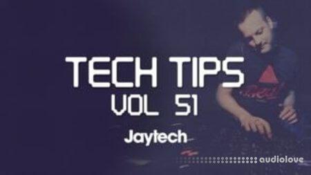 Sonic Academy Tech Tips Volume 51 with Jaytech TUTORiAL