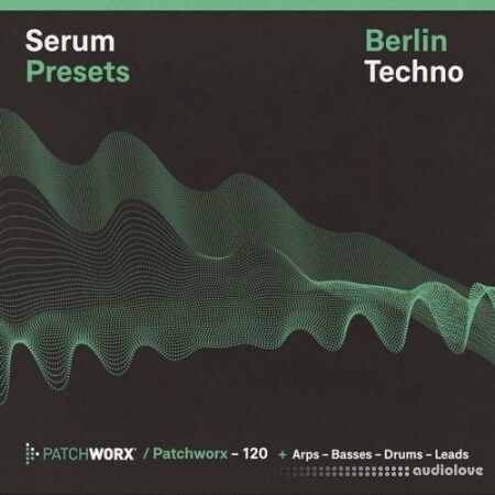 Loopmasters Patchworx 120: Berlin Techno Serum Presets WAV MiDi Synth Presets