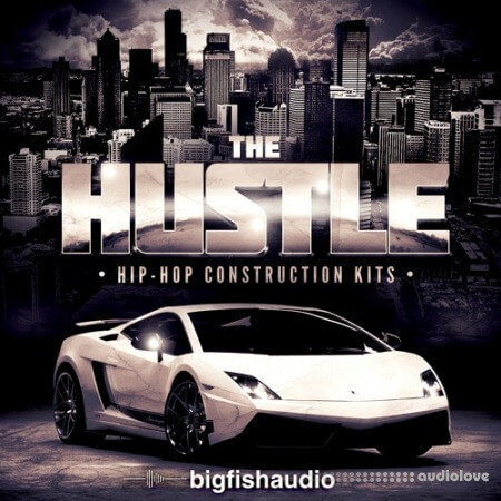 Big Fish Audio The Hustle Hip Hop Construction Kits KONTAKT MULTiFORMAT