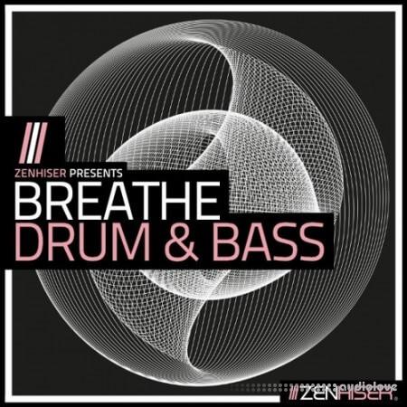 Zenhiser Breathe Drum and Bass MULTiFORMAT