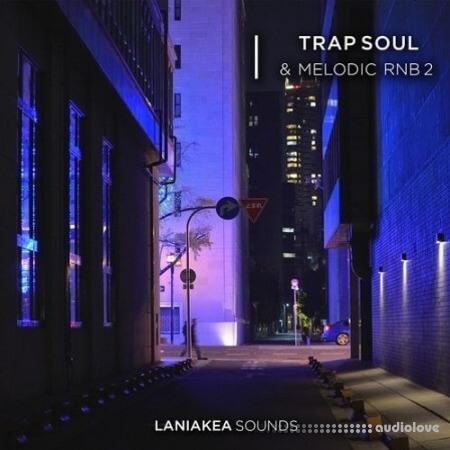 Laniakea Sounds Trap Soul Melodic RnB 2 WAV