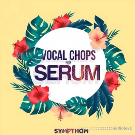 Sympthom Vocal Chops WAV MiDi Synth Presets