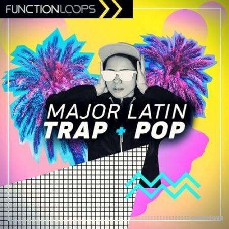 Function Loops Major Latin Trap and Pop MULTiFORMAT