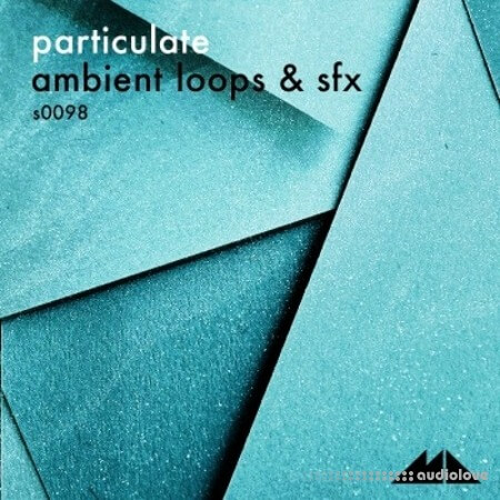 ModeAudio Particulate (Ambient Loops And SFX)