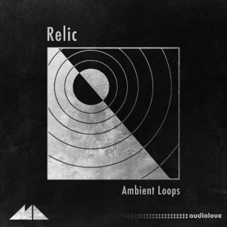 ModeAudio Relic (Ambient Loops) WAV MiDi