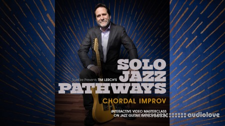 Truefire Tim Lerch's Solo Jazz Pathways Chordal Improv