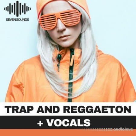 Seven Sounds Trap And Reggaeton + Vocals WAV MiDi Synth Presets