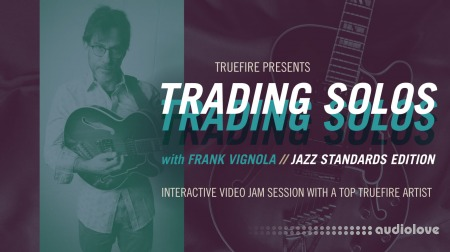 Truefire Frank Vignola Trading Solos Jazz Standards Vol.1 TUTORiAL