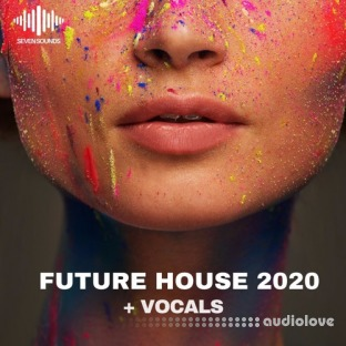 Seven Sounds Future House 2020 + Vocals