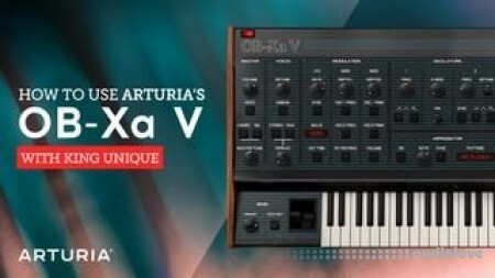 Sonic Academy How To Use Arturia OB-Xa V with King Unique