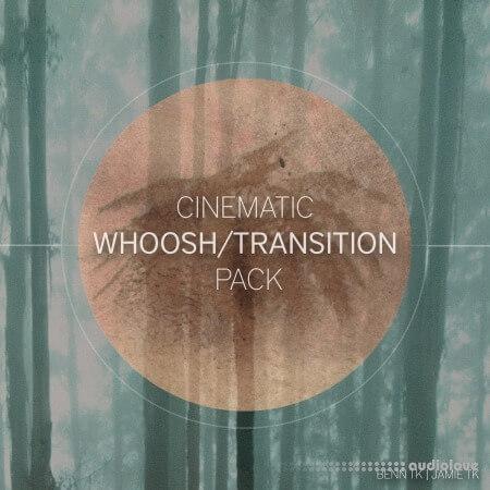 BENN TK and JAMIE TK Cinematic Whoosh and Transition Pack WAV