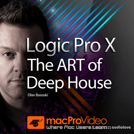 macProVideo Logic Pro X 408 The ART of Deep House TUTORiAL