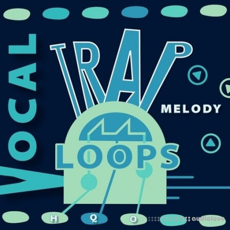 HQO VOCAL TRAP MELODY LOOPS