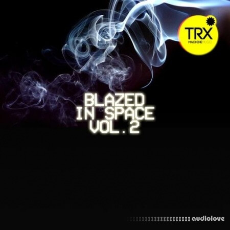 TRX Machinemusic Blazed In Space Vol.2 - Beyond Trap