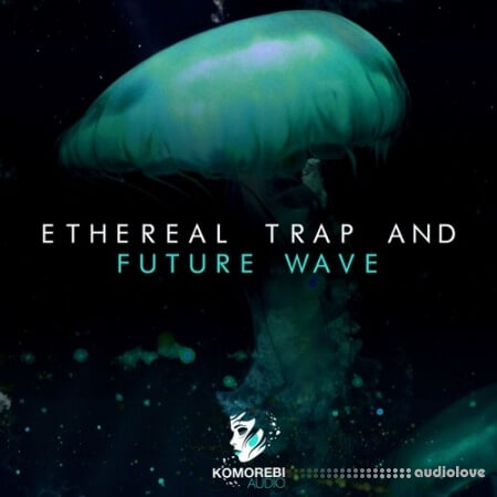 Komorebi Audio Ethereal Trap And Future Wave