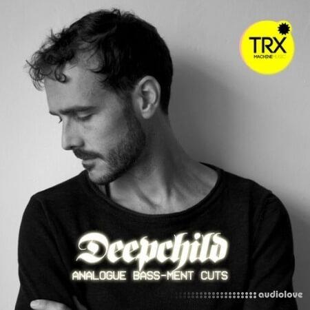 TRX Machinemusic Deepchild Analogue Bass-Ment Cuts