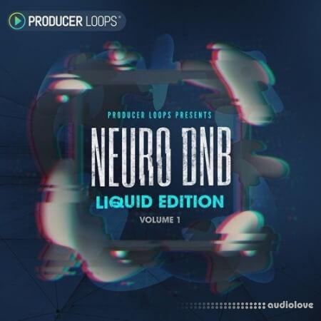 Producer Loops Neuro DnB Liquid Edition