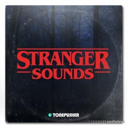 Tonepusher Stranger Sounds