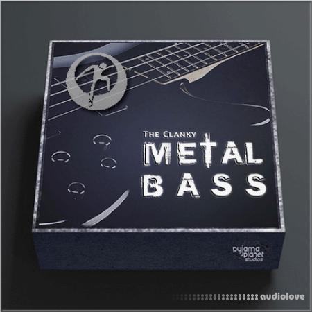 Pyjama Planet The Clanky Metal Bass