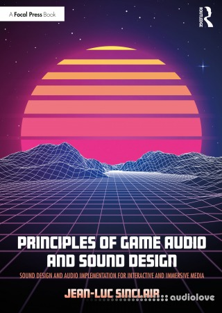 Focal Press Book Principles of Game Audio and Sound Design