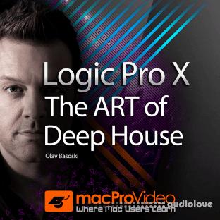 macProVideo Logic Pro X 408 The ART of Deep House