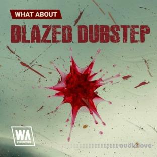 WA Production Blazed Dubstep