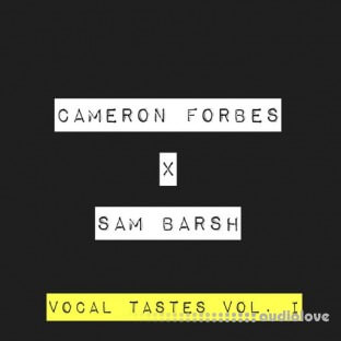Cameron Forbes X Sam Barsh Vocal Tastes Vol. I
