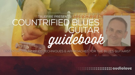 Truefire Lars Schurse Countrified Blues Guitar Guidebook