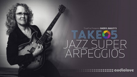 Truefire Sheryl Bailey Take 5 Jazz Super Arpeggios