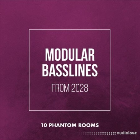 10 Phantom Rooms Modular Basslines from 2028 WAV