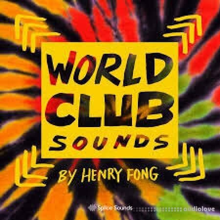 Splice Sounds World Club Sounds by Henry Fong