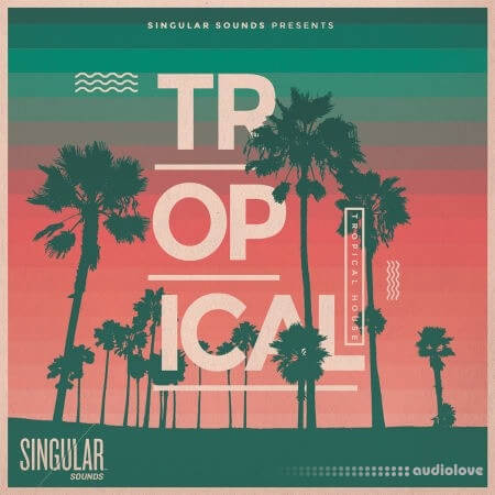 Singular Sounds Tropical House WAV