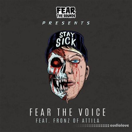 Splice Sounds Fear The Sounds Presents Fear The Voice ft. Fronz of Attila