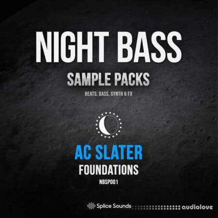 Splice Sounds Night Bass presents AC Slater's Foundations Sample Pack