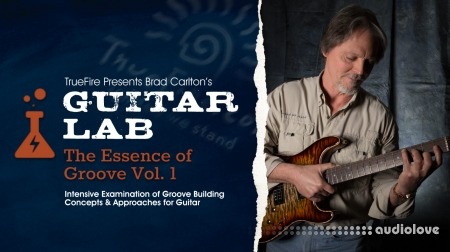 Truefire Brad Carlton Guitar Lab The Essence of Groove Vol.1