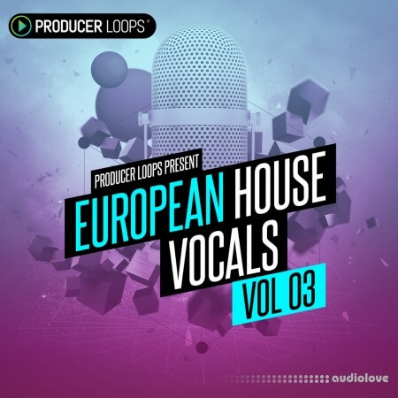 Producer Loops European House Vocals Vol.3